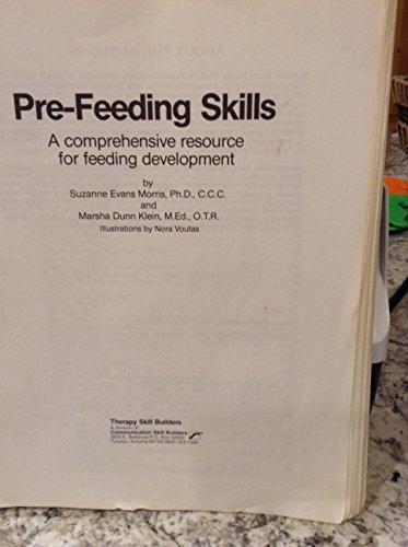 Pre-feeding skills: A comprehensive resource for feeding: Morris, Suzanne Evans