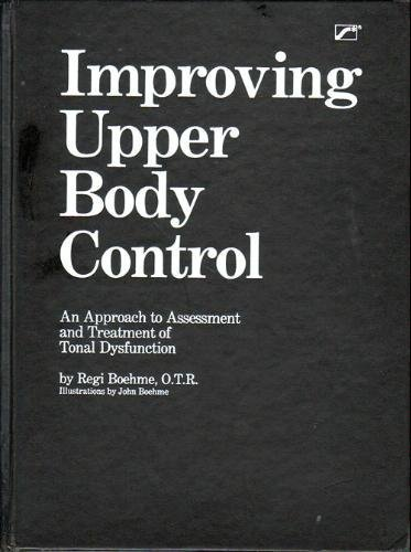 9780884502623: Improving Upper Body Control: An Approach to Assessment and Treatment of Tonal Dysfunction