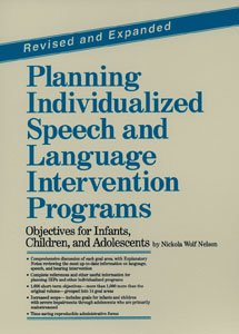 Planning Individualized Speech and Language Intervention Programs: Nickola Wolf Nelson