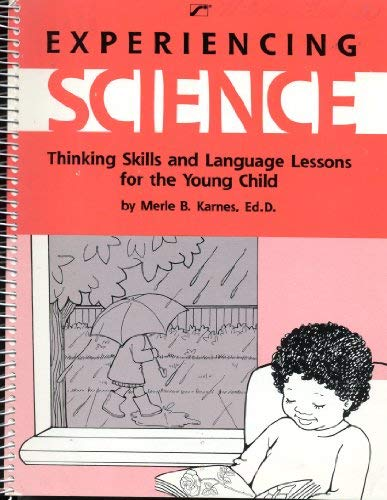 Experiencing Science: Thinking Skills and Language Lessons: Karnes, Merle B.
