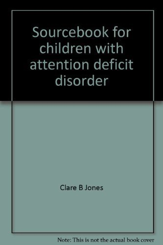 9780884504764: Sourcebook for children with attention deficit disorder: A management guide for early childhood professionals and parents