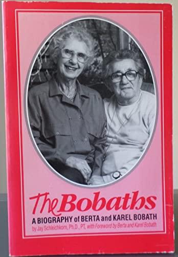 9780884504931: The Bobaths: A Biography of Berta and Karel Bobath