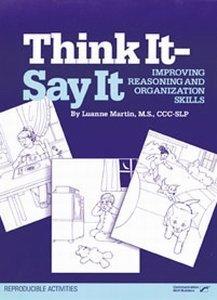 9780884505709: Think it--say it: Improving reasoning and organization skills