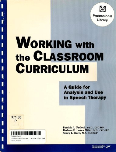 9780884506645: Working with the classroom curriculum: A guide for analysis and use in speech therapy