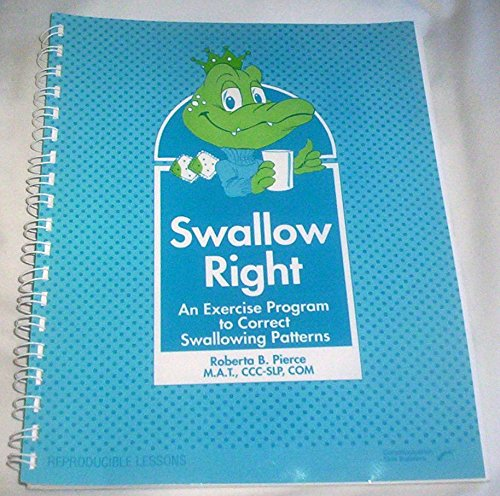 9780884506683: SWALLOW RIGHT: An Exercise Program to Correct Swallowing Patterns