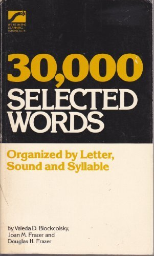 40,000 Selected Words: Organized by Letter, Sound, and Syllable: Blockcolsky, Valeda D.;Frazer, ...