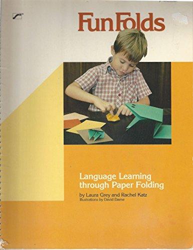 Fun Folds: Language Learning Through Paper Folding: Katz, Rachel; Grey,
