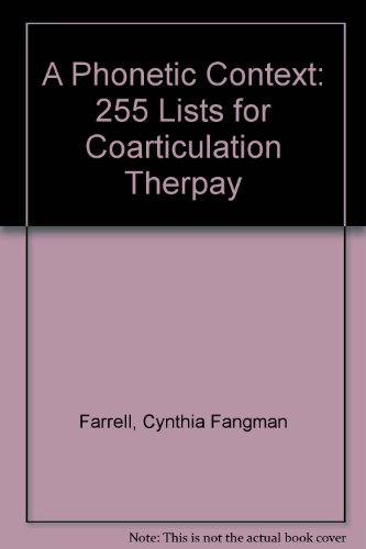9780884509745: A Phonetic Context: 255 Lists for Coarticulation Therpay