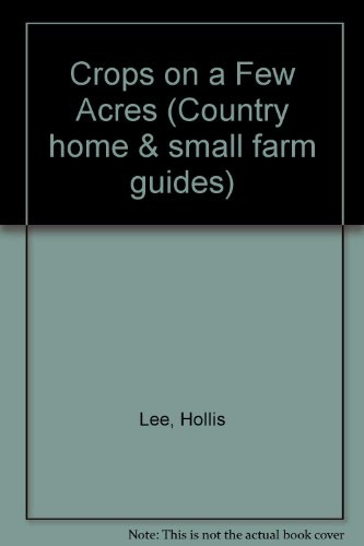 Crops on a Few Acres (Country home: Lee, Hollis
