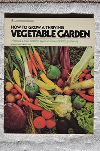 9780884530381: How to Grow a Thriving Vegetable Garden