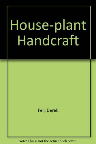 House-plant Handcraft (9780884530633) by Derek Fell