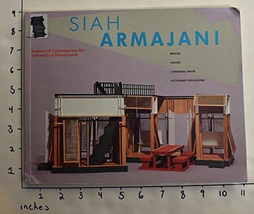 Siah Armajani: Bridges, houses, communal spaces, dictionary for building : October 11-December 1, ...