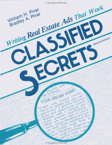 Classified Secrets: Writing Real Estate Ads That Work: Pivar, William; Pivar, Bradley