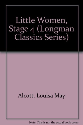 9780884623847: Little Women, Stage 4 (Longman Classics Series)