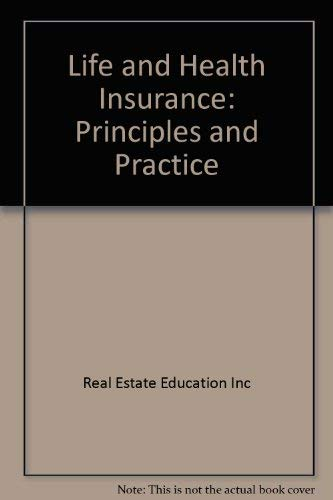 Life and Health Insurance: Principles and Practice: Real Estate Education