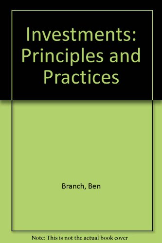 Investments: Principles and Practices: Branch, Ben