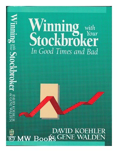 Winning with Your Stockbroker.In Good Times and Bad