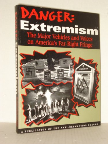 9780884641698: Danger Extremism: The Major Vehicles and Voices on America's Far-Right Fringe