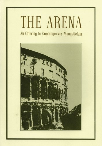 9780884650119: The Arena: An Offering to Contemporary Monasticism