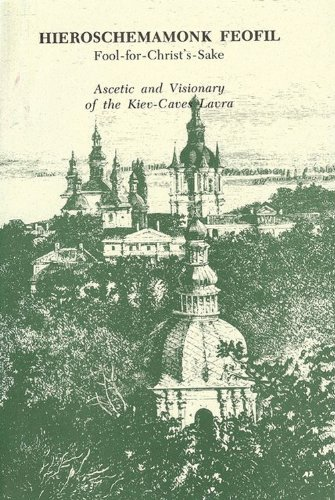 9780884650577: Hieroschemamonk Feofil: Fool-for-Christ's-Sake. Ascetic and Visionary of the Kiev-Caves Lavra