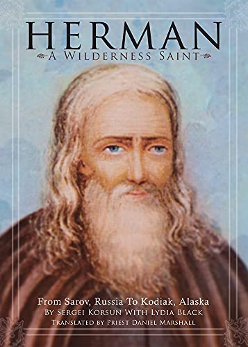 Herman: A Wilderness Saint: From Sarov, Russia: Sergei Korsun; Lydia