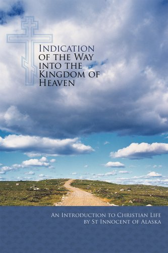 9780884653035: Indication of the Way into the Kingdom of Heaven: An Introduction to Christian Life