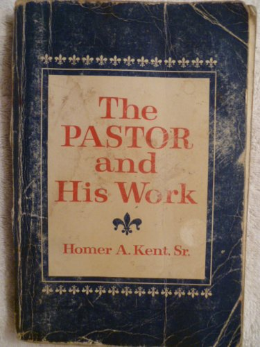 The Pastor and His Work: Kent, Homer