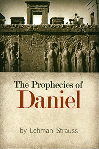 The Prophecies of Daniel (9780884690894) by Lehman Strauss