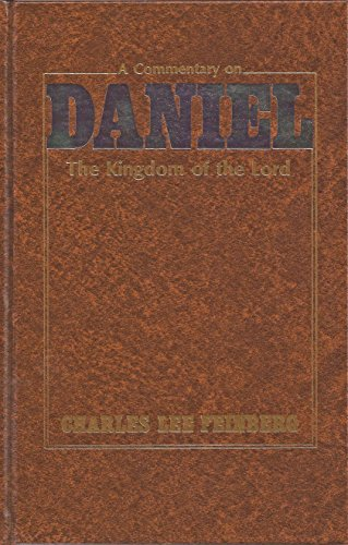 9780884691570: A Commentary on Daniel: The Kingdom of the Lord