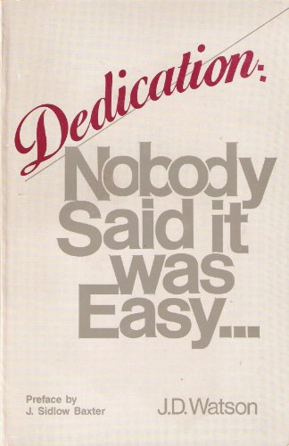 Dedication: Nobody Said It Was Easy: J. D. Watson