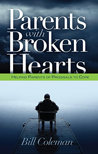 9780884692577: Parents with Broken Hearts: Helping Parents of Prodigals to Hope