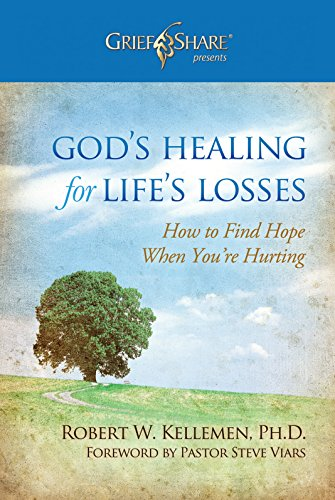 9780884692706: God's Healing for Life's Losses: How to Find Hope When You're Hurting (Grief Share Presents)