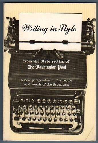 9780884750048: Writing in Style : [from the Style section of The Washington post : a new perspective on the people and trends of the seventies]