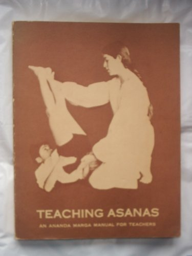9780884760009: Teaching asanas;: An Ananda Marga manual for teachers
