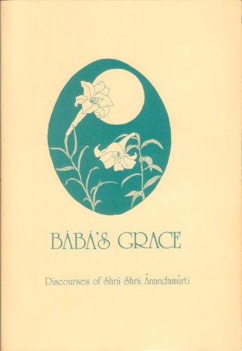 9780884760016: BABA'S GRACE: Discourses of Shrii Shrii Anandamurti