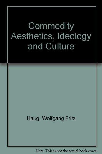 9780884770220: Commodity Aesthetics Ideology and Culture