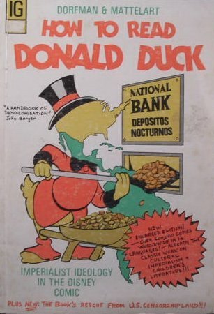 How to Read Donald Duck: Imperialist Ideology: Ariel Dorfman and