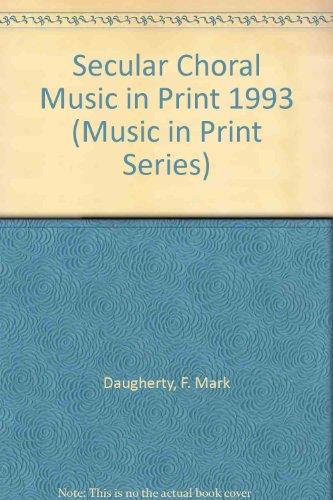 Secular Choral Music in Print 1993 Supplement (Music-In-Print Series, Vol. 2t): F. Mark Daugherty; ...