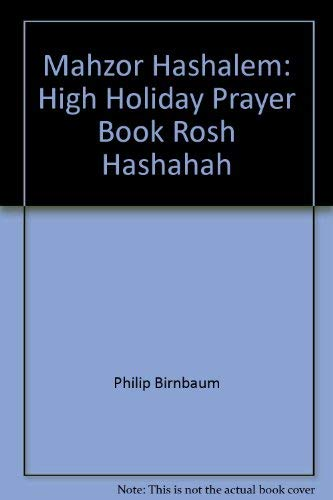 9780884822462: Mahzor Hashalem: High Holiday Prayer Book Rosh Hashahah