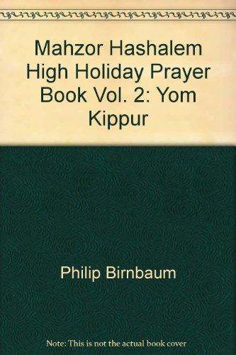 9780884822479: Mahzor Hashalem High Holiday Prayer Book Vol. 2: Yom Kippur