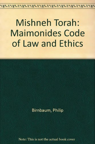 9780884824367: Mishneh Torah: Maimonides Code of Law and Ethics