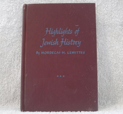 HIGHLIGHTS OF JEWISH HISTORY, Volume 3: From: Lewittes, Mordecai H.