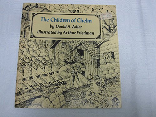 The Children of Chelm (9780884827733) by David A. Adler; Arthur Friedman
