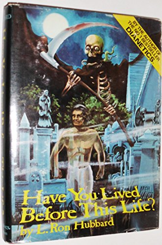 9780884840558: Have you lived before this life?: A scientific survey : a study of death and evidence of past lives
