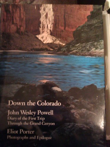Down the Colorado: Diary of the First: Powell, John Wesley