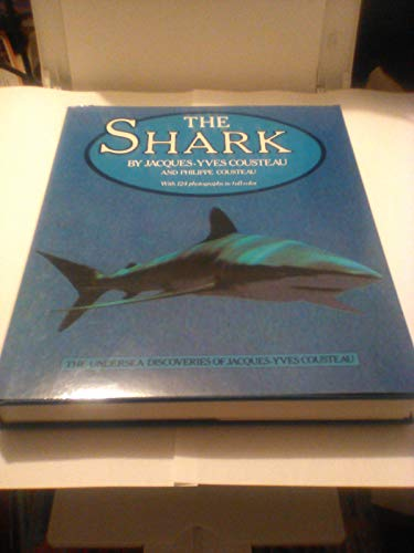 The Shark: Splendid Savage of the Sea: Jacques-Yves Cousteau, Philippe Cousteau