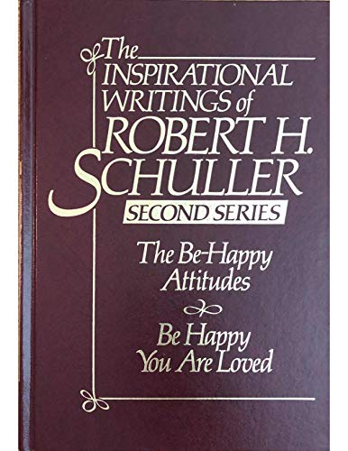 Inspirational Writings of Robert H. Schuller, Second Series (9780884860181) by Robert H. Schuller