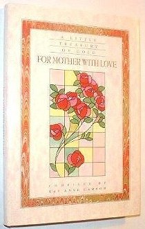 For Mother with Love (Little Treasury of: Carson, Kay Anne