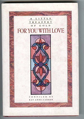 For You with Love (Little Treasury of: Carson, Kay Anne