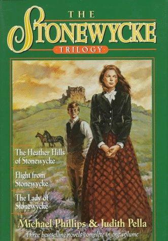 The Heather Hills of Stonewycke/Flight from Stonewycke/The: Michael Phillips, Judith